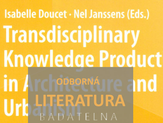 Janssens, N., Doucet, I.(Eds.): Transdisciplinary Knowledge Production in Architecture and Urbanism